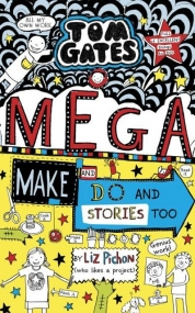 Tom Gates - Mega Make and Do and Stories Too von Liz Pichon