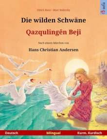Die wilden Schwäne - Zweisprachiges Kinderbuch in Deutsch - Kurdisch