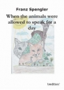 When the animals were allowed to speak for a day