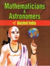 Mathematicians and Astronomers of Ancient India