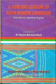 A Concise Lexicon of Koch Mandai Language Koch, Kamal Narayan [Browse]