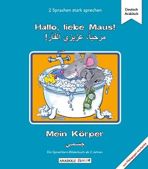 tamakai books interkulturelle versandbuchhandlung hallo liebe maus mein k rper deutsch arabisch. Black Bedroom Furniture Sets. Home Design Ideas