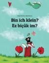 Bin ich klein? Deutsch-Kurdisch Kinderbuch